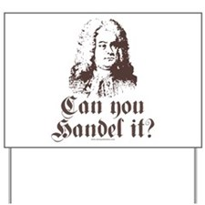 Can You Handel It Yard Sign