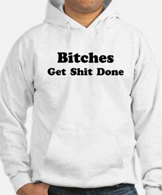 Bitches Get Shit Done Jumper Hoody