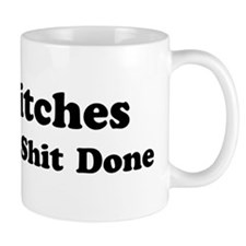 Bitches Get Shit Done Small Mug
