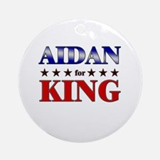 AIDAN for king Ornament (Round)