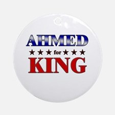 AHMED for king Ornament (Round)