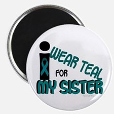 """I Wear Teal For My Sister 7.1 2.25"""" Magnet (10 pac"""