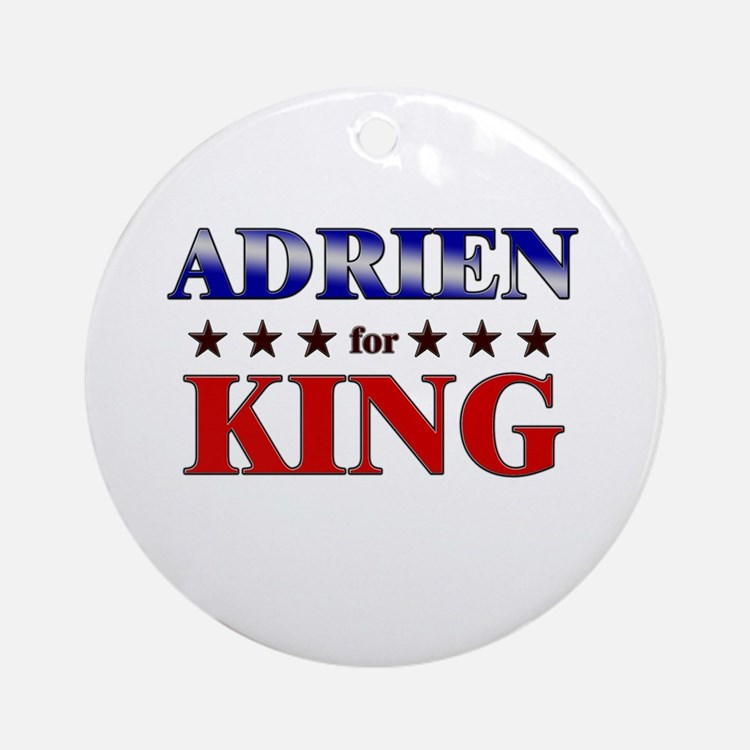 ADRIEN for king Ornament (Round)