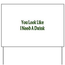 St. Patrick's Day - I Need A Drink Yard Sign