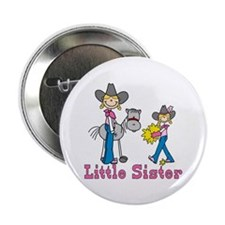 """Stick Cowgirls Little Sister 2.25"""" Button"""