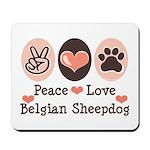 Peace Love Belgian Sheepdog Mousepad