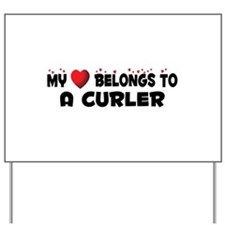 Belongs To A Curler Yard Sign