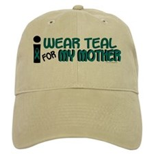 I Wear Teal For My Mother 7.1 Hat