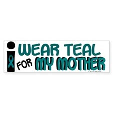 I Wear Teal For My Mother 7.1 Bumper Car Sticker
