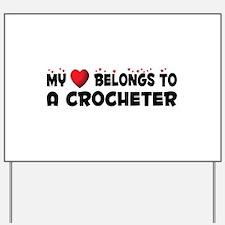 Belongs To A Crocheter Yard Sign
