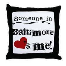 Baltimore Loves Me Throw Pillow