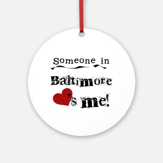 Baltimore Loves Me Ornament (Round)