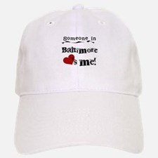 Baltimore Loves Me Baseball Baseball Cap