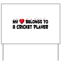 Belongs To A Cricket Player Yard Sign