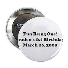 """Fun Being One! Braden's 1st 2.25"""" Button"""