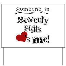 Beverly Hills Loves Me Yard Sign