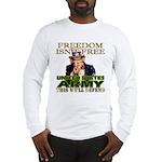 U.S. Army Freedom Isn't Free Long Sleeve T-Shirt