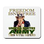 U.S. Army Freedom Isn't Free Mousepad