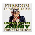 U.S. Army Freedom Isn't Free Tile Coaster