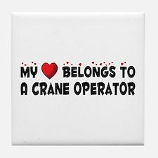 Belongs To A Crane Operator Tile Coaster