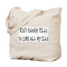 Ain't Enough Pills To Cure Al Tote Bag