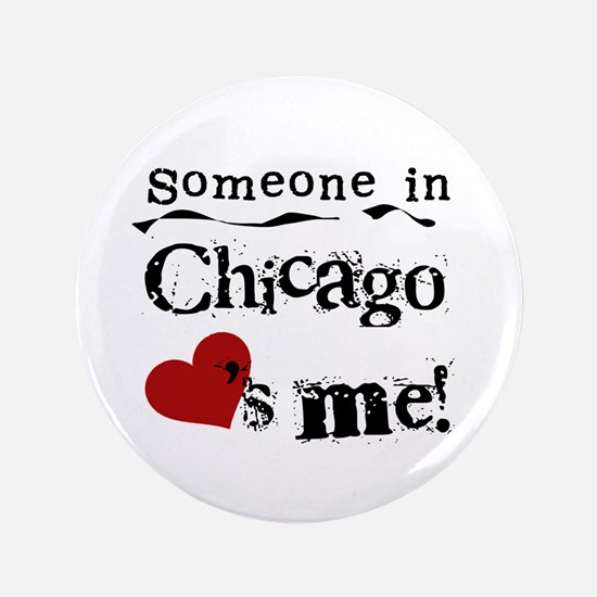 """Chicago Loves Me 3.5"""" Button"""