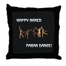Happy Naked Pagan Dance Throw Pillow