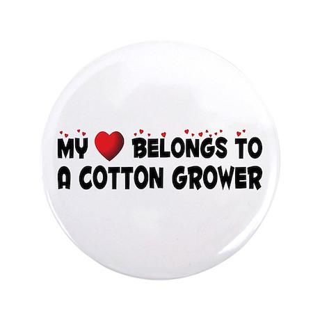 """Belongs To A Cotton Grower 3.5"""" Button (100 p"""