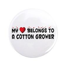 """Belongs To A Cotton Grower 3.5"""" Button"""