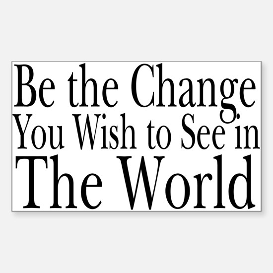 Be the Change (b&w) Rectangle Decal
