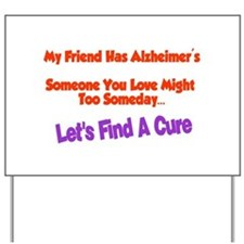 Friend Alzheimer's Yard Sign