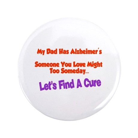 "Dad alzheimer's 3.5"" Button"