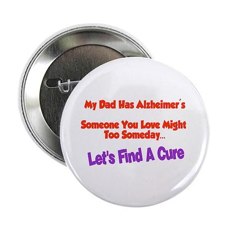 """Dad alzheimer's 2.25"""" Button"""