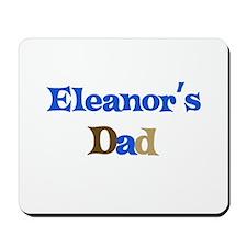 Eleanor's Dad Mousepad