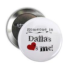 """Dallas Loves Me 2.25"""" Button"""