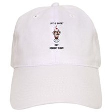 Life Is Short Baseball Cap