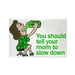 Tell your mom to slow down Rectangle Magnet