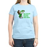 Tell your mom to slow down Women's Light T-Shirt