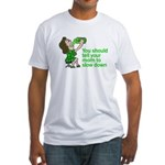 Tell your mom to slow down Fitted T-Shirt