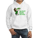 Tell your mom to slow down Hooded Sweatshirt