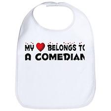 Belongs To A Comedian Bib