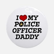 I Love My Police Officer Daddy Ornament (Round)