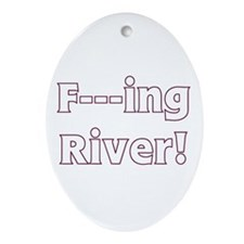 F-ing River Oval Ornament