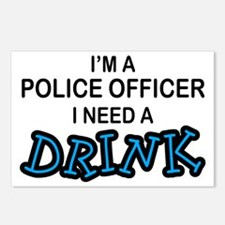 Police Officer Need Drink Postcards (Package of 8)