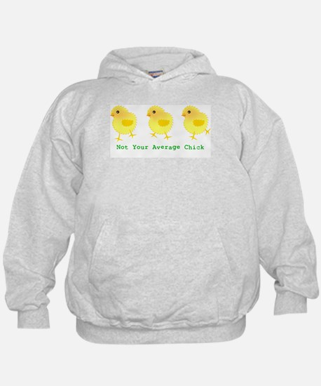 Not Your Average Chick Hoodie