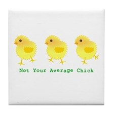 Not Your Average Chick Tile Coaster