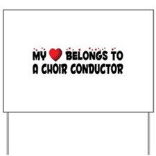 Belongs To A Choir Conductor Yard Sign