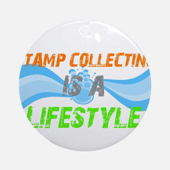Stamp collecting is a lifesty Ornament (Round)