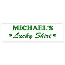 MICHAEL - lucky shirt Bumper Bumper Sticker