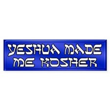 Yeshua Made Me Kosher Bumper Bumper Sticker